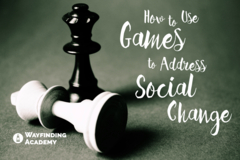 Selling: How to Use Games to Address Social Change