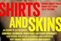 Selling: Shirts and Skins - An Evening of Sketch Comedy