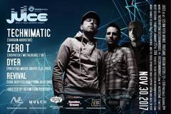 Varies: 11/30 Juice: Technimatic–UK, Zero T–UK, Dyer+Revival–PDX