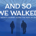 """Varies/Learn More: Portland Center Stage presents """"And So We Walked"""""""