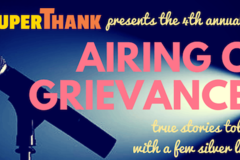 Varies/Learn More: SuperThank Special Event: An Airing of Grievances