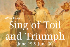 Varies/Learn More: ViVoce Sings of Toil & Triumph  6/29 7:30 pm and  6/30 4:30 pm
